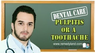 What is pulpitis or a toothache symptoms and treatment