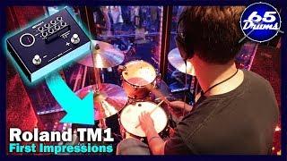 Roland TM1 First Impressions