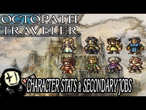 Octopath Traveler - Picking a Secondary Job + A look at base stats!