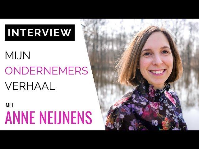 Mijn Ondernemersverhaal: Interview Met Anne Neijnens Door Sanne Meijer
