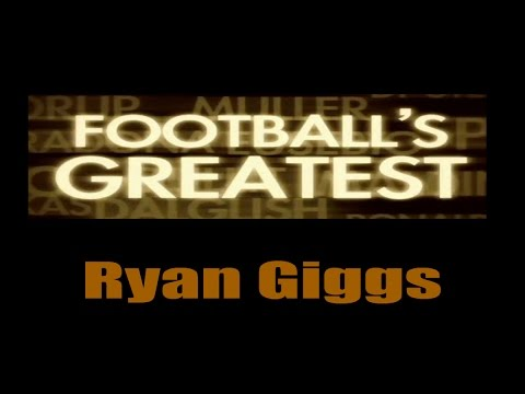 Ryan Giggs - Footballs Greatest - Best Players in the World ✔