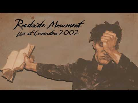 Roadside Monument: Live At Cornerstone 2002 (with soundboard audio)