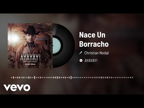 Christian Nodal – Nace Un Borracho (Audio)