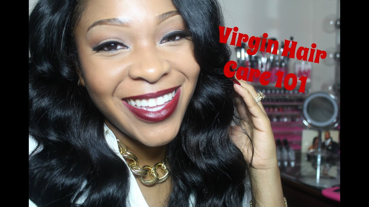 Caring For Your Virgin Hair 101 - YouTube