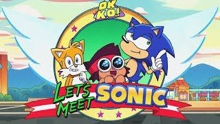 OK KO Meets Sonic the Hedgehog! NEW CROSSOVER EPISODE!