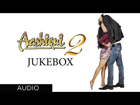 Aashiqui 2 Songs  Jukebox 2  Aditya Roy Kapur, Shraddha Kapoor