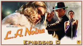 L.A. Noire - Episodio 0 Vi presento Alessia