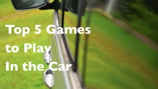 Top 5 Games to Play in the Car