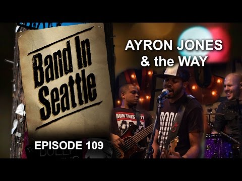 Ayron Jones & the Way - Episode 109 - Band In Seattle