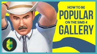 How To Become POPULAR on The Sims 4 Gallery