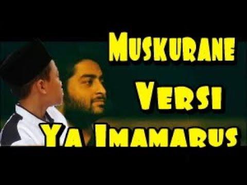 Muskurane Versi Ya Imamarus