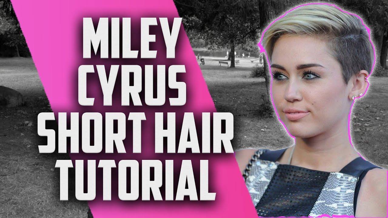 Miley Cyrus Inspired Hair Tutorial Miley Cyrus Short Hair Youtube
