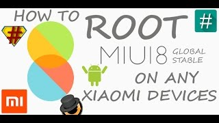 How to ROOT MIUI 8 OR MIUI 9 GLOBAL STABLE on any Xiaomi Devices in a minute | Step by Step Tutorial