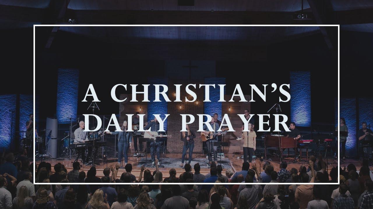 A Christian's Daily Prayer •Prayers of the Saints Live