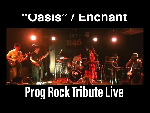 Oasis / Enchant cover tribute live at progressive rock session Osaka Japan 20180513