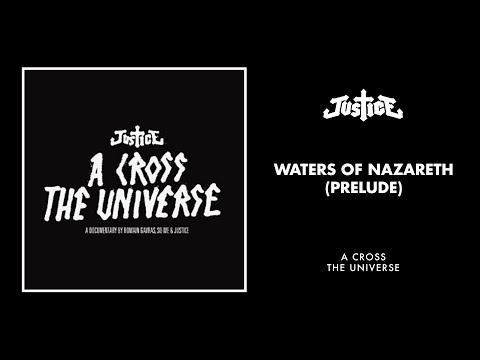 Justice  Waters Of Nazareth Prelude  Version