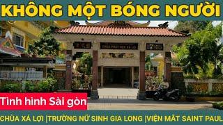 Sài Gòn không 1 bóng người | Chùa Xá Lợi | Trường nữ sinh Gia Long áo tím | Viện mắt Saint Paul