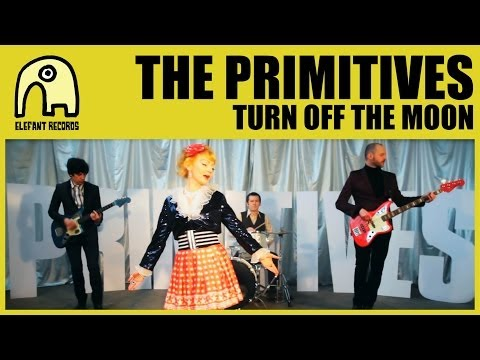 THE PRIMITIVES - Turn Off The Moon [Official]