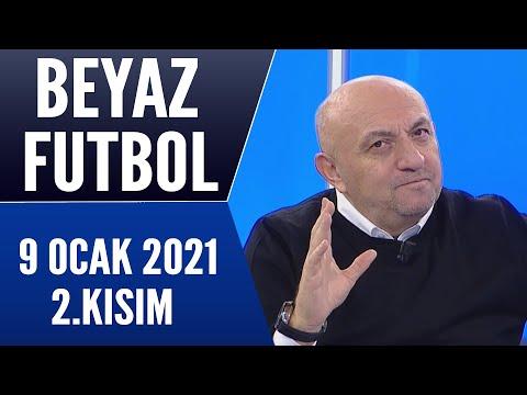 Beyaz Futbol 9 Ocak 2021 Kısım 2/2