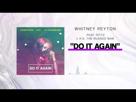 WHITNEY PEYTON - Do It Again Feat. R.A. The Rugged Man & Rittz (Official Stream)