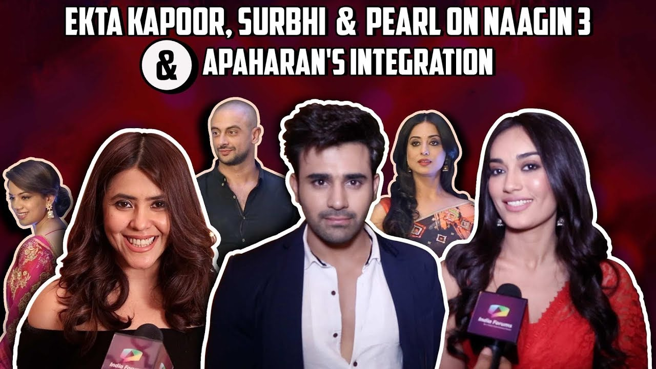 Ekta Kapoor Talks About Apaharan | Surbhi & Pearl Share About Naagin 3's  Integration With Apaharan