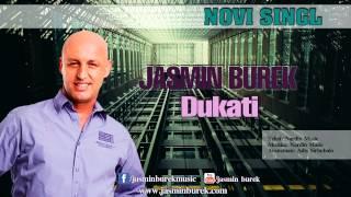 Jasmin Burek - Dukati NOVI SINGL 2013