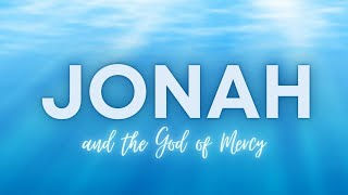 Jonah  - Part 6  - Angry with God