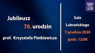 Jubileusz 70. urodzin prof. Krzysztofa Pietkiewicza