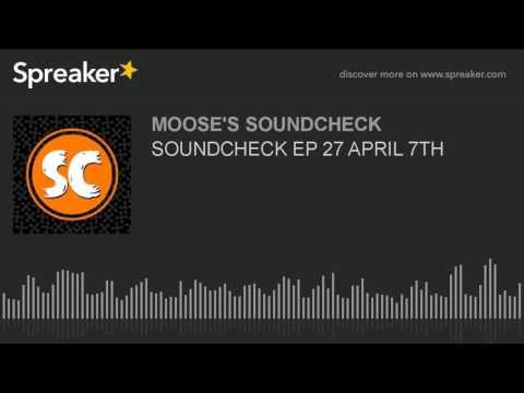 SOUNDCHECK EP 27 APRIL 7TH