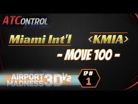 Airport Madness 3D v2 -- EP#1 -- Miami Int'l (KMIA) Move 100!