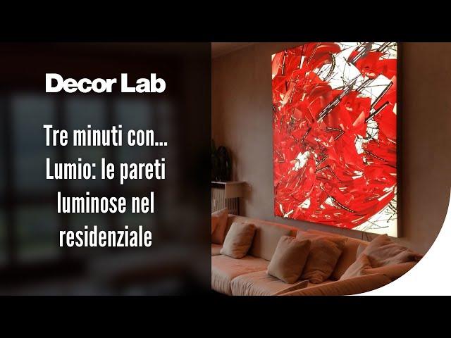Tre minuti con… Lumio: le pareti luminose nel residenziale