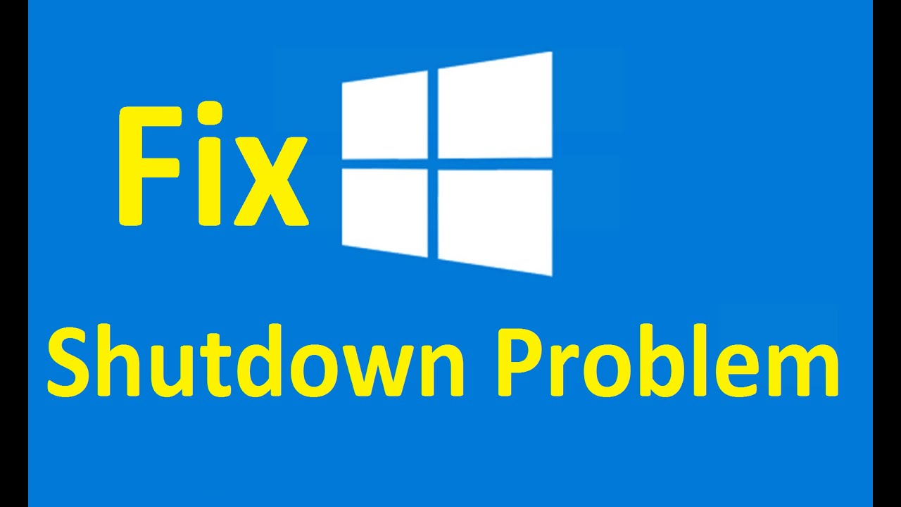 Windows 10 not Shutdown!! Fix - Howtosolveit