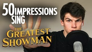50 IMPRESSIONS SING THE GREATEST SHOWMAN
