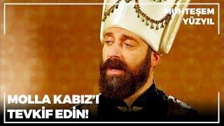 Molla Kabız'ın Sözleri Sultan Süleyman'ı Kızdırdı! | Muhteşem Yüzyıl