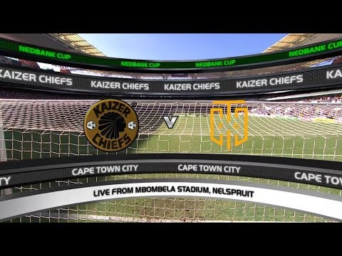 Nedbank Cup | Quarterfinal | Kaizer Chiefs vs Cape Town City