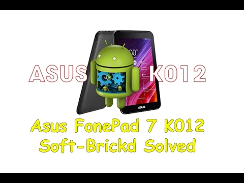 How To Unbrick And Flash Asus Tablet Fonepad 7 K012