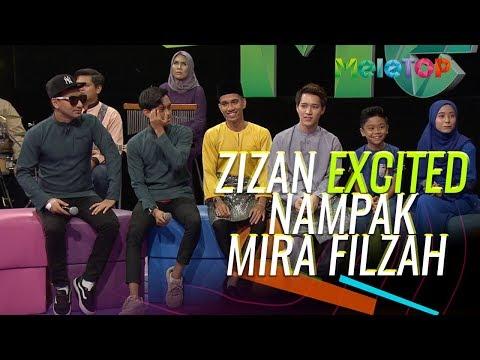 Zizan excited bila ada Mira Filzah dekat MeleTOP  Ismail Izzani Naim Daniel  Nabil & Neelofa