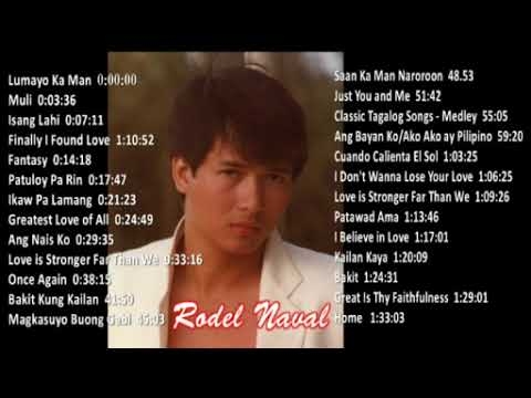 RODEL NAVAL's Best Collection of OPM Tagalog & English Songs and From Live Performances
