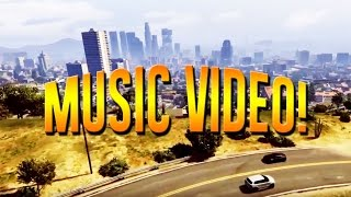 Grand Theft Auto 5 Music Video! -