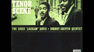 "Eddie ""Lockjaw"" Davis & Johnny Griffin - Epistrophy"