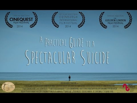 A Practical Guide to a Spectacular Suicide (Official Trailer)