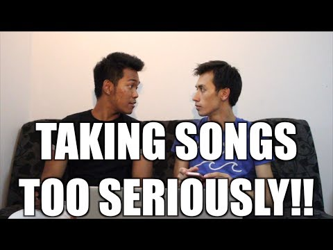 Taking Songs Too Seriously
