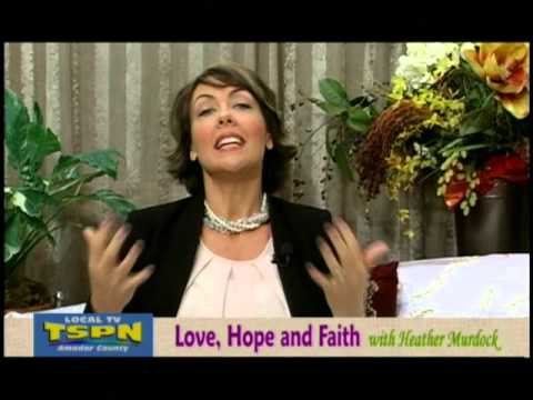 Love, Hope and Faith with Heather Murdock Part 1 of 4 September 23 2015