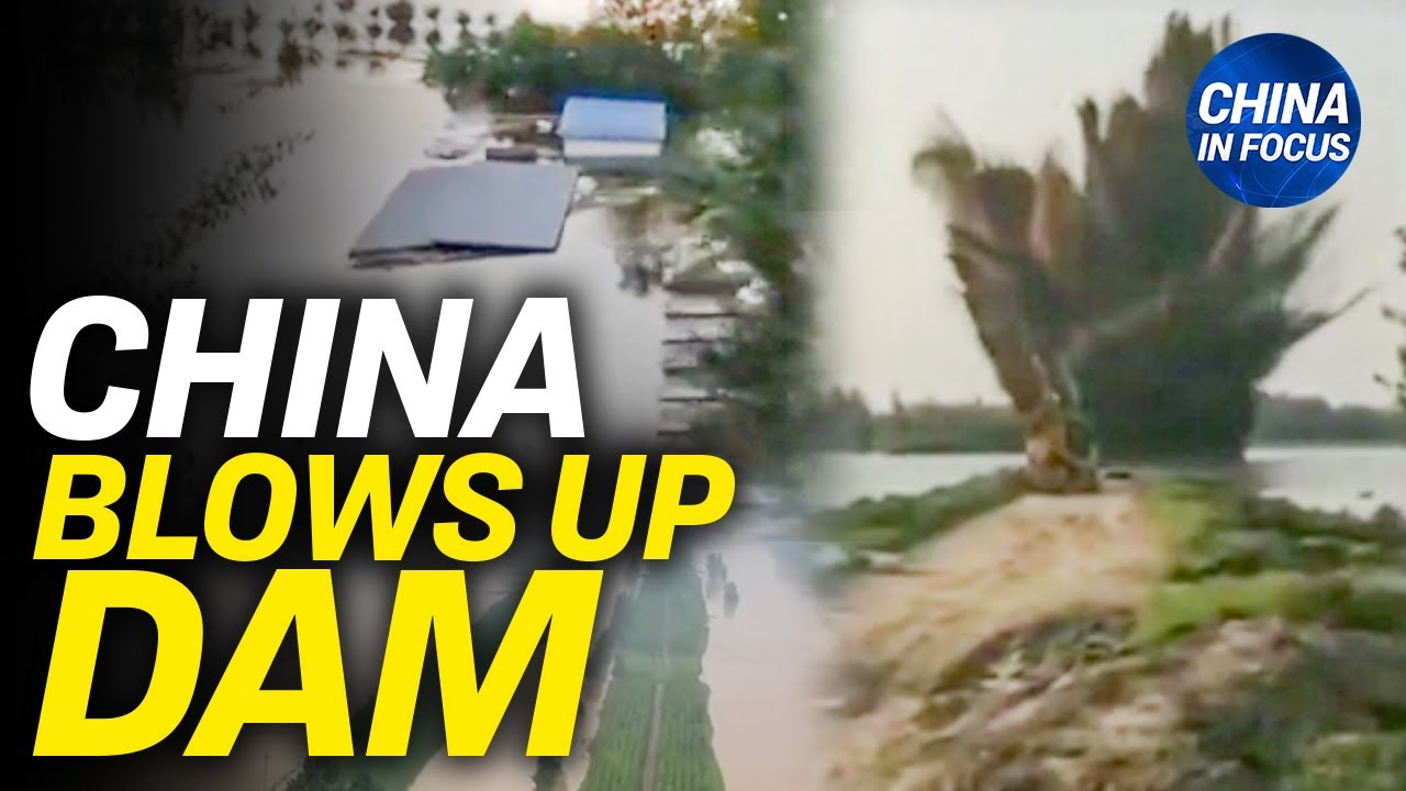 Chinese authorities blow up dam, flood town; Wuhan tests 12 million after Delta variant found