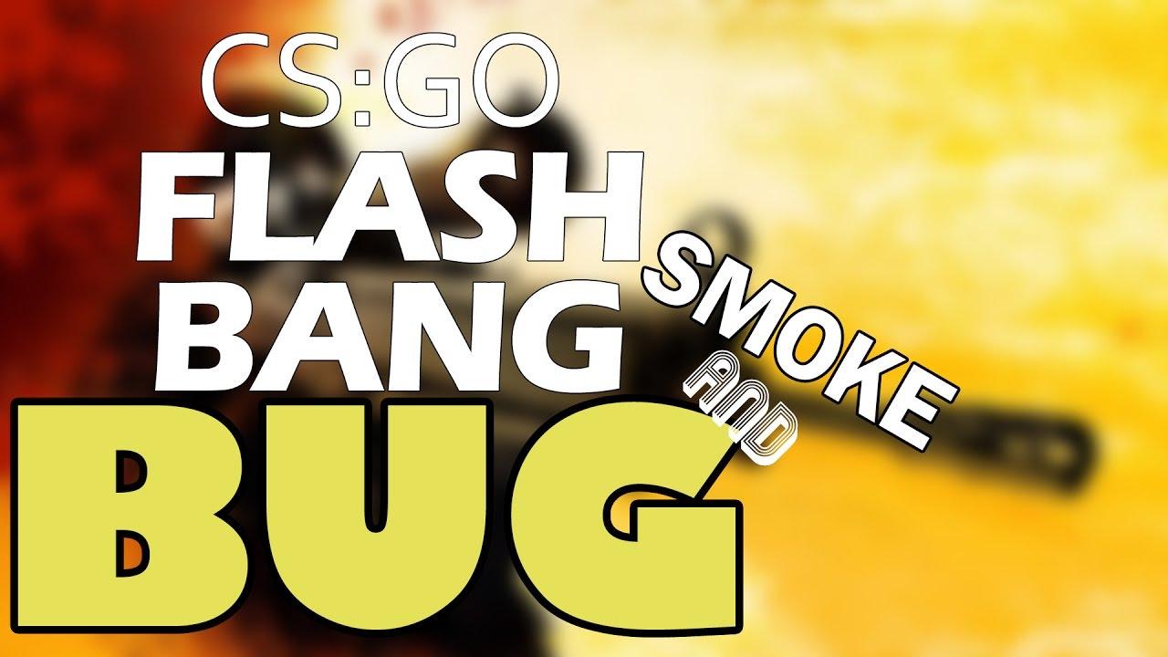 CS GO Flashbang Bug 2018 #ValveFixIt