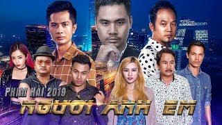 Phim Hài 2019 Người Anh Em [Full 4K] - Long Đẹp Trai, Huỳnh Phương, Thái Vũ, Vinh Râu