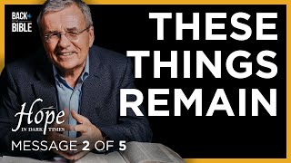 These Things Remain | Back to the Bible Canada with Dr. John Neufeld