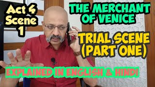 The Merchant of Venice Trial scene (Part One) | Act 4 Scene 1 | Explained in English & Hindi