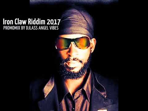 Iron Claw Riddim Mix (Full) Feat. Capleton, Fantan Mojah, Lutan Fyah (August 2017)