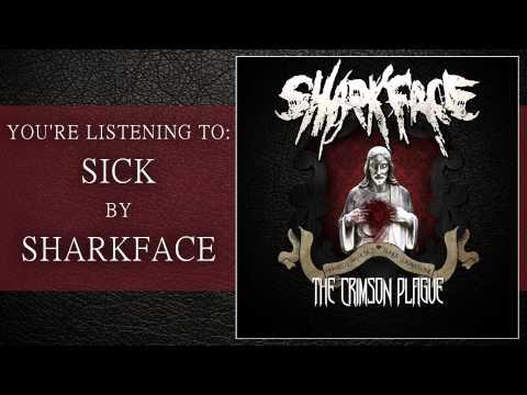 SharkFace - Sick
